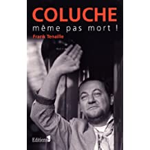 Coluche, même pas mort (Editions 1 - Documents/Actualité)