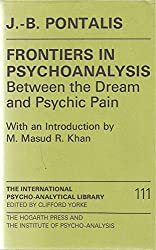 Frontiers in Psychoanalysis: Between the Dream and Psychic Pain (The International Psycho-Analytical Library No. 111)