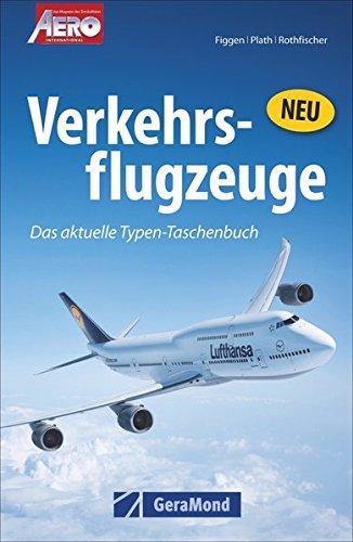 Verkehrsflugzeuge: Das neue Typen-Taschenbuch. Airbus, Tupolew, Regionaljet bis Boeing 787. Passagierflugzeuge und Frachter. Die wichtigsten Flugzeugtypen in Fakten und Bildern