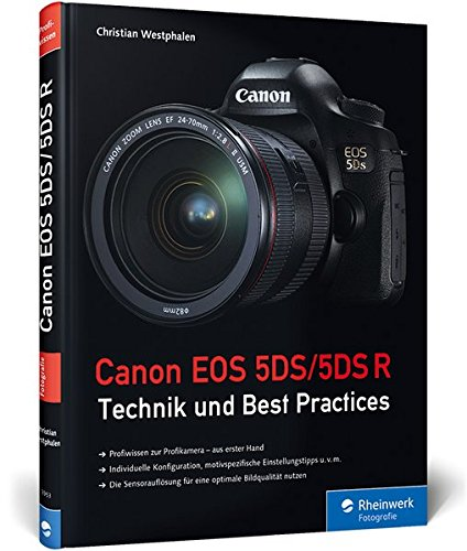 Canon EOS 5DS/5DS R: Technik und Best Practices (Canon Eos 5ds)
