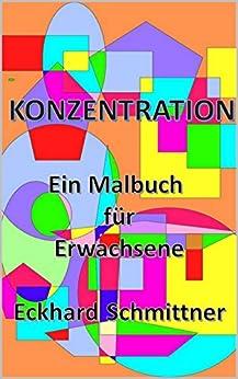 KONZENTRATION: Ein Malbuch für Erwachsene