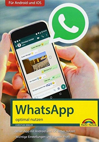WhatsApp - optimal nutzen - neueste Version 2018 mit allen Funktionen anschaulich erklärt