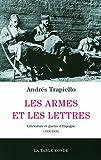 Les armes et les lettres: Littérature et guerre d'Espagne (1936-1939)
