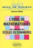 L'oral de mathématiques aux concours des écoles de commerce (Mise en Examen)