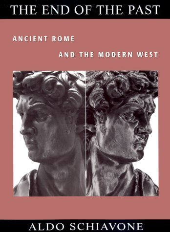 The End of the Past: Ancient Rome and the Modern West (Revealing Antiquity) by Aldo Schiavone (2000-04-28)
