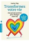 TRANSFORMEZ VOTRE VIE - UNE PENS?E POSITIVE PEUT CHANGER VOTRE VIE by LOUISE L. HAY