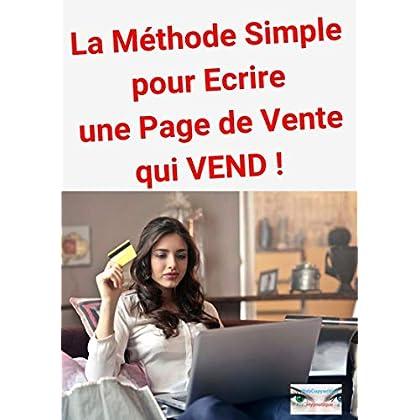 La Méthode Simple pour Ecrire une Page de Vente qui VEND !