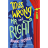 Miss Wrong and Mr Right: A laugh-out-loud romantic comedy that will have you hooked! (English Edition)