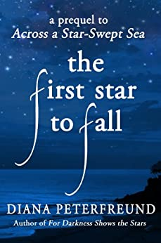 The First Star To Fall (For Darkness Shows the Stars) by [Peterfreund, Diana]