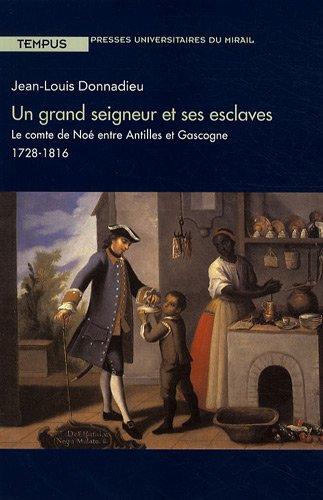 un-grand-seigneur-et-ses-esclaves-le-comte-de-no-entre-antilles-et-gascogne-1728-1816