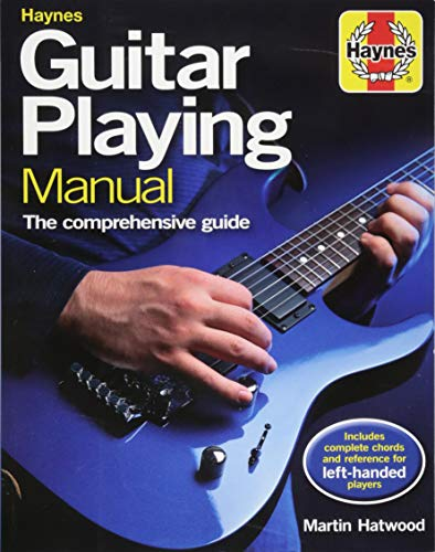 Haynes Guitar Playing Manual: The Comprehensive Guide: Includes Complete Chords and Reference for Left-handed Players par Martin Hatwood