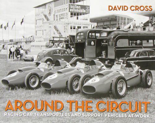 Around the Circuit: Racing Car Transporters and Support Vehicles at Work por David Cross