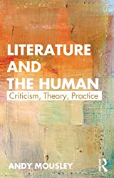 Literature and the Human: Criticism, Theory, Practice