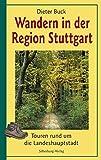 Wandern in der Region Stuttgart: Toren rund um die Landeshauptstadt