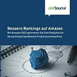 Bessere Rankings auf Amazon: Mit Amazon-SEO optimieren Sie Ihre Produkte fuer Deutschlands beliebteste Produktsuchmaschine