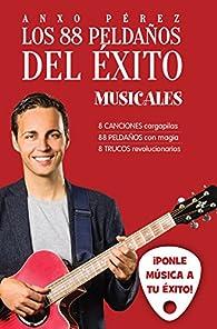 Los 88 peldaños del éxito. Musicales: ¡Ponle música a tu éxito! par  Anxo Pérez Rodríguez