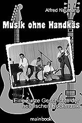 Musik ohne Handkäs: Eine kurze Geschichte der hessischen Rockmusik