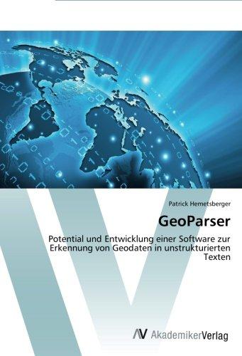 GeoParser: Potential und Entwicklung einer Software zur Erkennung von Geodaten in unstrukturierten Texten