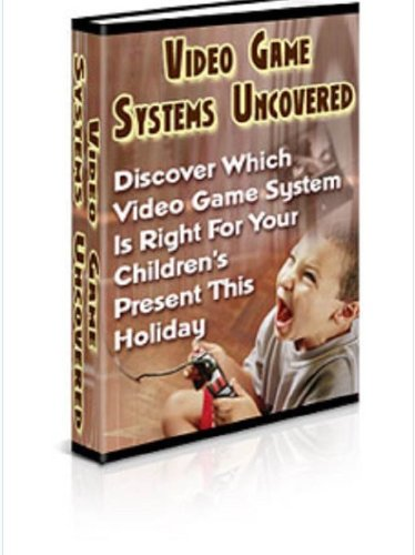 Video Game Systems Uncovered (English Edition)