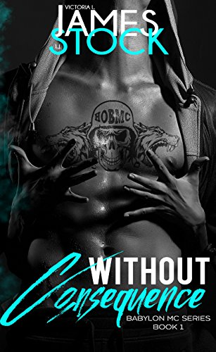 Without Consequence (Babylon MC Book 1)