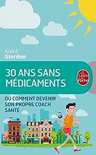30 ans sans médicaments par André Giordan