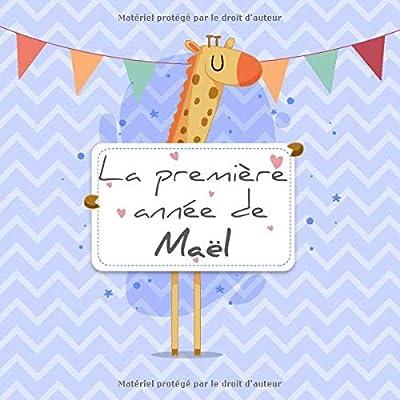 La première année de Maël: Album bébé à remplir pour la première année de vie - Album naissance garçon