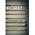 Fore!: The Best of Bob Hopkins on Golf
