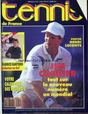TENNIS DE FRANCE [No 468] du 01/04/1992 - JIM COURIER - VOTRE CALENDRIER DES TOURNOIS - FABRICE SANTORO - REDACTEUR EN CHEF.