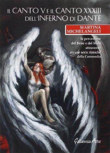 Il canto V e il canto XXXIII dell'Inferno di Dante. La percezione del bene e del male attraverso alcune serie rimiche della Commedia