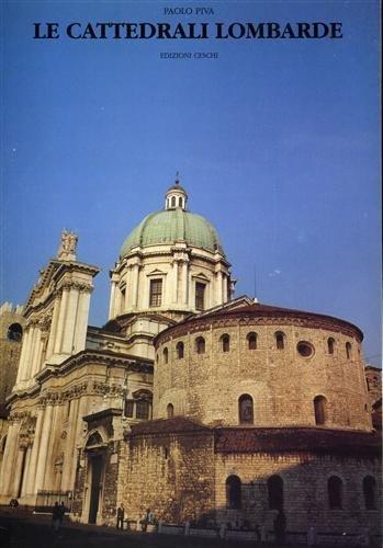 Le cattedrali lombarde. Ricerche sulle