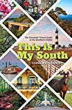 This Is My South: The Essential Travel Guide to the Southern States (English Edition)