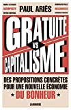 Gratuité versus capitalisme - Des propositions concrètes pour une nouvelle économie du bonheur