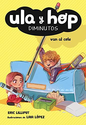 Ula y Hop van al cole (Ula y Hop. Diminutos) (Spanish Edition)