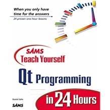 Sams Teach Yourself Qt Programming in 24 Hours
