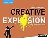 Creative Explosion: Neue Sprengkraft für Ideen, Innovationen und Kreativprozesse - Henning Patzner