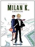 Image de Milan K., Tome 2 : Hurricane
