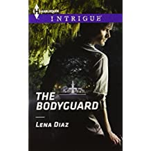 The Bodyguard (Harlequin Intrigue) by Lena Diaz (2014-04-15)