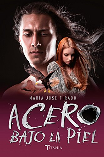 Acero bajo la piel (Titania amour) por María José Tirado