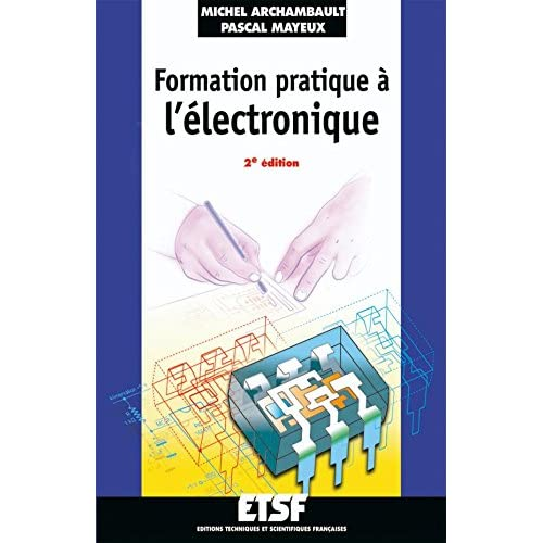 Formation pratique à l'électronique - 2ème édition