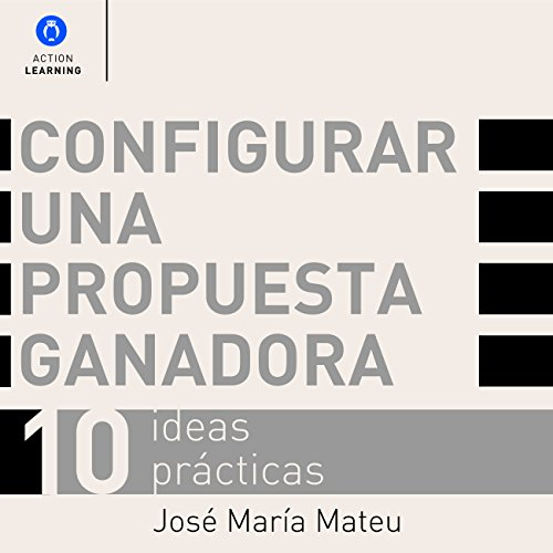 configurar-una-propuesta-ganadora-set-up-a-winning-proposal-10-ideas-practicas-10-practical-ideas