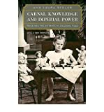 [( Carnal Knowledge and Imperial Power: Race and the Intimate in Colonial Rule )] [by: Ann Laura Stoler] [Feb-2010]