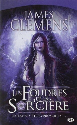 Les Bannis et les Proscrits, tome 2 : Les Foudres de la Sor'cière de James Clemens (7 mai 2009) Poche