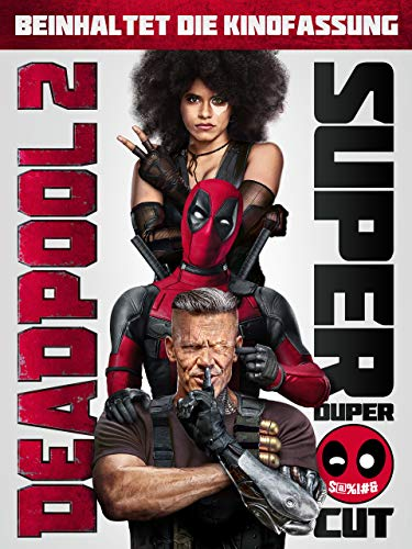 Deadpool 2 Super Duper Cut [dt./OV]