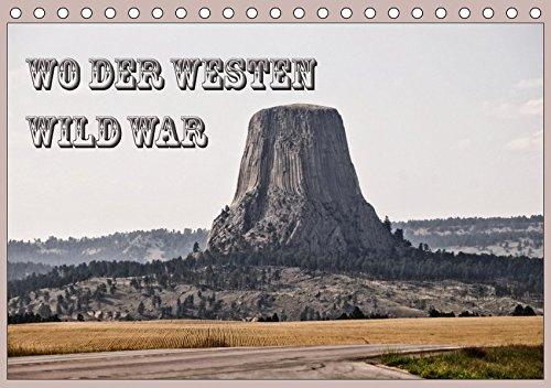 Wo der Westen wild war (Tischkalender 2019 DIN A5 quer): Vom mittleren Westen durch unendliche Prärien, dramatische Landschaften und charismatische ... (Monatskalender, 14 Seiten ) (CALVENDO Natur)
