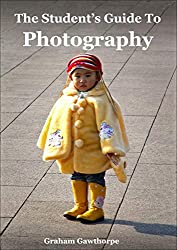 The Student's Guide To Digital Photography (Educational)