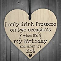 Red Ocean Drink Prosecco On Two Occasions Novelty Wooden Heart Plaque Alcohol Joke Sign