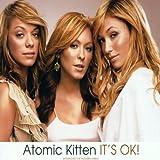 It's OK! By Atomic Kitten (0001-01-01) -
