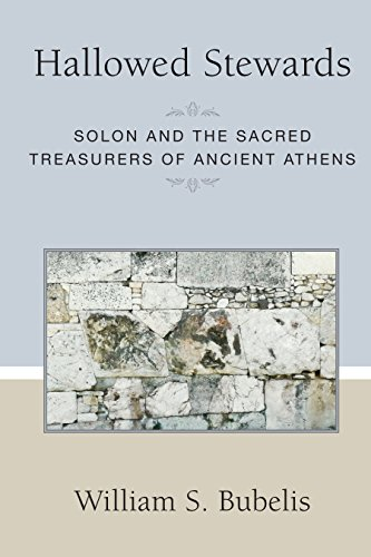 Hallowed Stewards: Solon and the Sacred Treasurers of Ancient Athens (Societas: Historical Studies In Classical Culture) (English Edition)