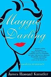 Maggie Darling: A Modern Romance by James Howard Kunstler (2005-04-10)