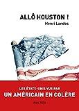 Telecharger Livres Allo Houston Les Etats Unis vus par un Americain en colere (PDF,EPUB,MOBI) gratuits en Francaise